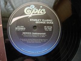 "Stanley Clarke / George Duke HEROES - 12"" single 33 1/3 - Epic 49-04156 - $4.00"