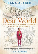 Dear World: A Syrian Girl's Story of War and Plea for Peace Alabed, Bana image 2