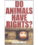 Do Animals Have Rights?   Alison Hills : New Softcover @ZB - $9.95