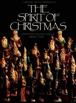 The Spirit of Christmas: Creative Holiday Ideas, Book 2 [Aug 01, 1988] L... - $1.98