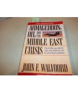 Armageddon, Oil, and the Middle East Crisis: What the Bible Says About t... - $1.24