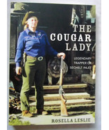 The Cougar Lady Legendary Trapper of Sechelt Inlet by Rosella M. Leslie - $17.99