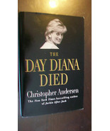 The Day Diana Died by Christopher P. Andersen (1998... - $9.90