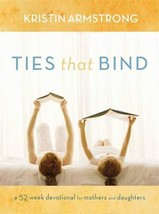 Ties that Bind: A 52-Week Devotional for Mothers and Daughters [Hardcove... - $12.86