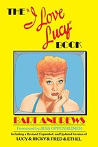 """The """"I Love Lucy"""" Book: Including a Revised, Expanded, and Updated Version of Lu image 4"""