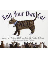 Knit Your Own Cat : Easy-to-Follow Patterns for 16 Frisky Felines : New @ZB - $11.95