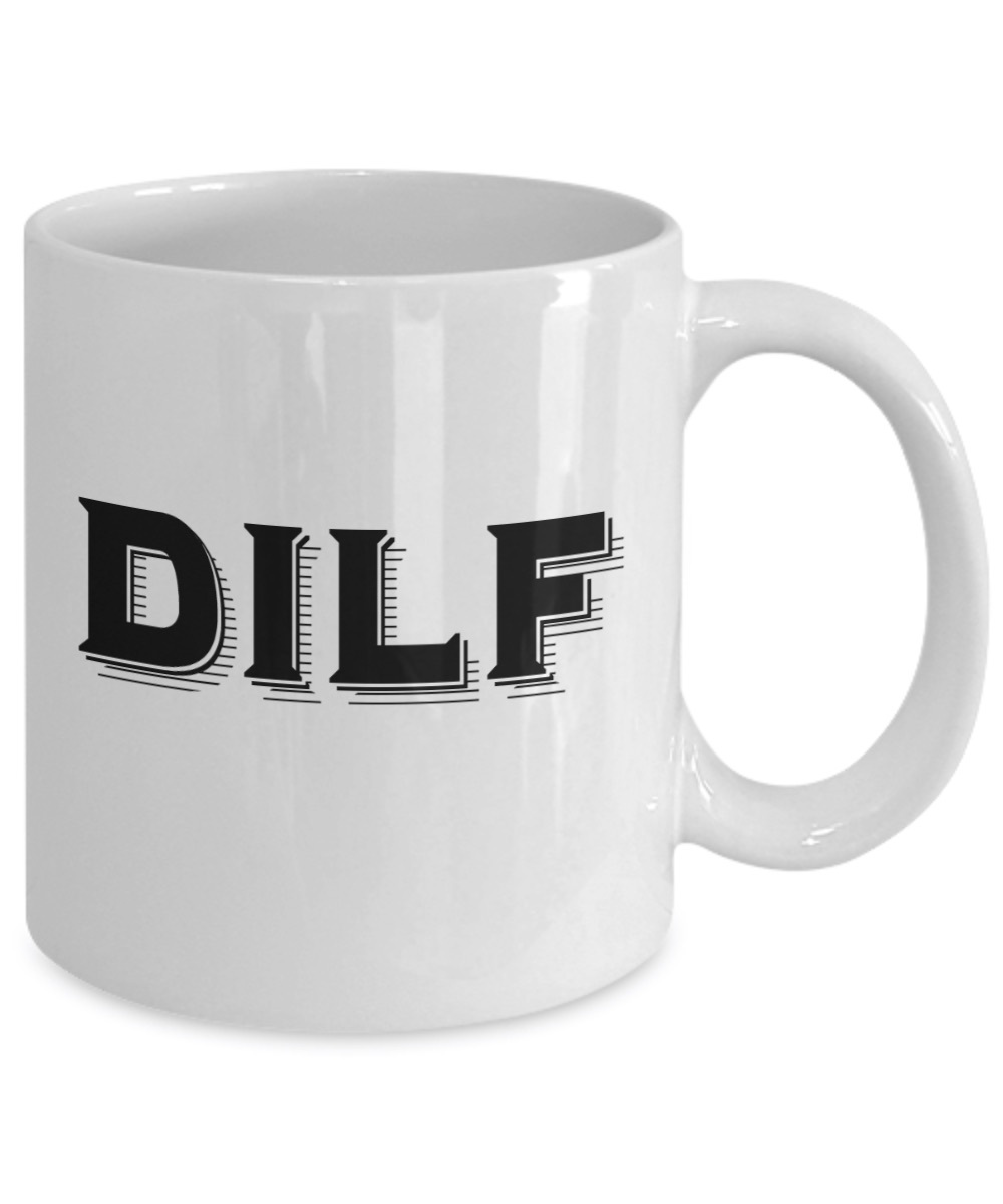 DILF Dad Father Funny Coffee Mug Gift Cool Typography Ceramic White Cup 11 oz