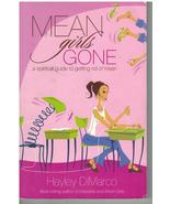 Mean Girls Gone A Spiritual Guide To Getting Rid Of Mean by Hayley DiMarco - $5.75