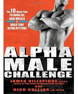 Alpha Male Challenge: The 10-Week Plan to Burn Fat, Gain Muscle & Build ... - $4.95