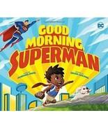 DC Super Heroes Ser.: Good Morning, Superman! by Michael Dahl (2017, Har... - $4.75
