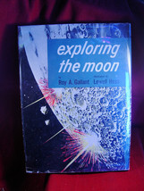 Exploring the Moon by Roy Gallant 1955 first in dust jacket - $73.50