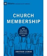 Church Membership: How the World Knows Who Represents Jesus (9Marks: Bui... - $5.16