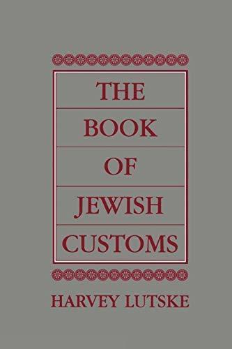 The Book of Jewish Customs [Paperback] Lutske, Harvey