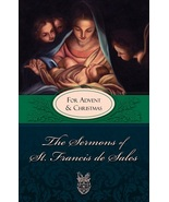 The Sermons of St. Francis de Sales: For Advent and Christmas - $19.95