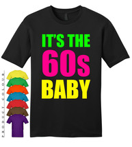 IT'S THE 60s BABY Mens Gildan T-Shirt New - $19.50