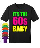 IT'S THE 60s BABY Mens Gildan T-Shirt New - $19.50