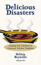 Delicious Disasters; Cooking up Solutions to Common Kitchen Problems [Pa... - $4.70