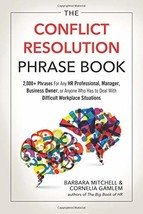 The Conflict Resolution Phrase Book: 2,000+ Phrases For Any HR Professio... - $14.42