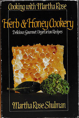 Herb and Honey Cookery Cooking With Martha Rose Schulman 1985 Vegetarian