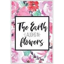 The Earth Laughs In Flowers Motivational Wall Art - $6.44