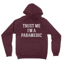 Trust me I'm a paramedic  funny cool geek gift ideas  Hoodie - $32.50