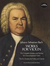 Works for Violin: The Complete Sonatas and Partitas for Unaccompanied Vi... - $15.67