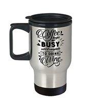 Wine Lovers Coffee Drinkers 14 oz. Stainless Steel Travel Mug - $19.99