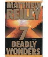 7 Deadly Wonders - Matthew Reilly - HC - 2006 - Simon & Schuster - 97807... - $13.32