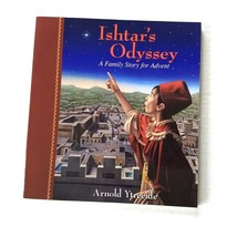 Ishtars Odyssey A Storybook for Advent by Arnold Ytreeide 2015 Paperback - $13.85