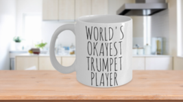 Worlds Okayest Trumpet Player Mug Funny Christmas Gift Idea Coffee Cup - $14.65+