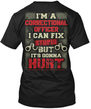 Correctional Officer Cant Fix Stupid Hanes Tagless Tee T-Shirt - $10.99