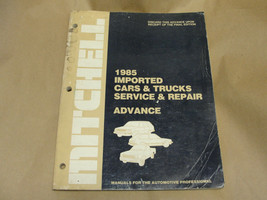 MITCHELL 1985 IMPORTED CARS & TRUCKS SERVICE & REPAIR ADVANCE MANUAL - $14.99