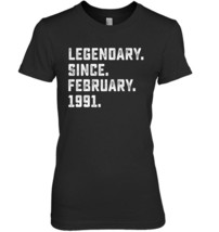 Legendary Since February 1991 27th Years Old Birthday Shirt - $19.99+