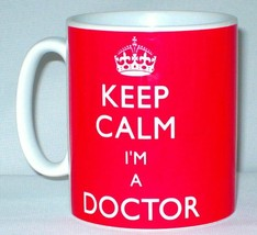 Keep Calm I'm A Doctor Mug Can Personalise Great GP DR Medical Practitio... - $10.01
