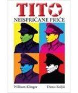 Tito – Neispricane price [Paperback] Klinger, William; Kuljis, Denis - $127.71