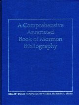 A Comprehensive Annotated Book of Mormon Bibliography [Hardcover] Donald... - £15.22 GBP