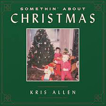 Somethin' About Christmas [Vinyl LP, Brand New] Kris Allen - $149.99