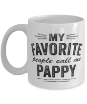 Pappy Mug My Favorite People Call Me Pappy Grandfather Unique For Grandpa  - £10.87 GBP
