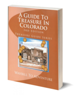 A Guide to Treasure in Colorado ~ Lost & Buried Treasure - $24.95