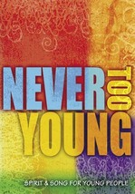 Never Too Young: Spirit & Song for Young People - Book Softcover