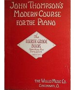 John Thompson's Modern Course for the Piano, the Fourth Grade Book [Pape... - $2.48