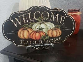 Fall Thanksgiving Pumpkins Gourds WELCOME TO OUR HOME Wall Sign Tabletop... - $16.99