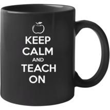 Keep Calm And Teach On Teacher Mug - $22.99
