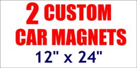 """2 UNITS  12"""" x 24"""" Custom Car Magnets  Magnetic Auto Truck Van Car Signs - $30.84"""