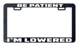 JDM JAPAN Be patient I'm lowered license plate frame holder - $5.99