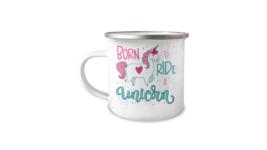 Unicorn Mug Born to Ride A Unicorn 12oz Camper Mug - $17.95
