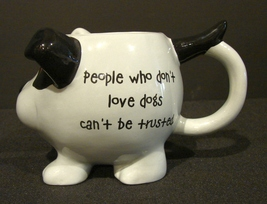 Mud Pie Novelty Dog Mug: People Who don't Love Dogs Can't be Trusted - $5.99
