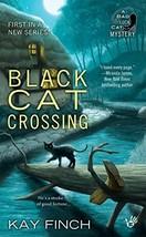 Black Cat Crossing (A Bad Luck Cat Mystery) [Mass Market Paperback] Finc... - $1.73