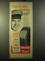 1950 Mobil Tires Ad - Close by with a swell buy - $14.99