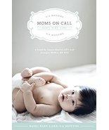 Moms on Call Basic Baby Care [Paperback] Laura/ Jennifer Walker Hunter - $20.78